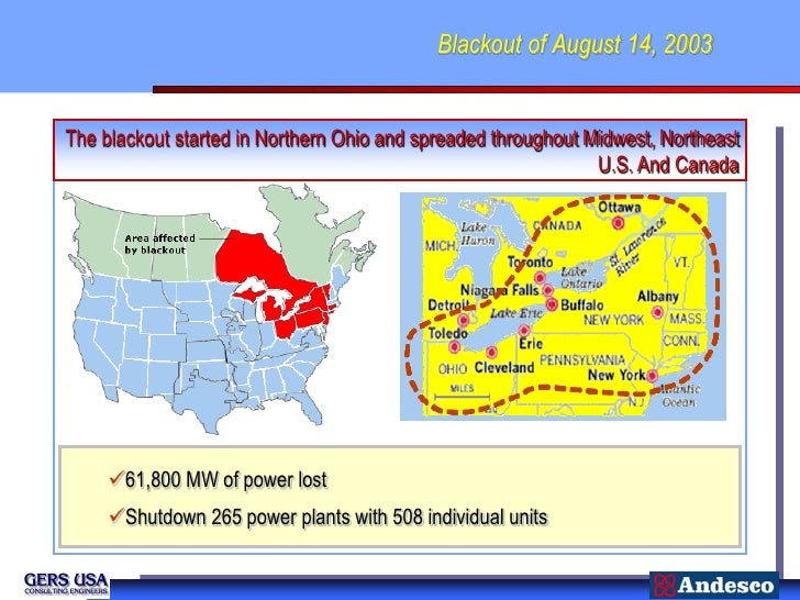 Blackout of August 14, 2003The blackout started in Northern Ohio and spreaded throughout Midwest, Northeast               ...