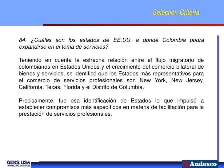 Selection Criteria84. ¿Cuáles son los estados de EE.UU. a donde Colombia podráexpandirse en el tema de servicios?Teniendo ...