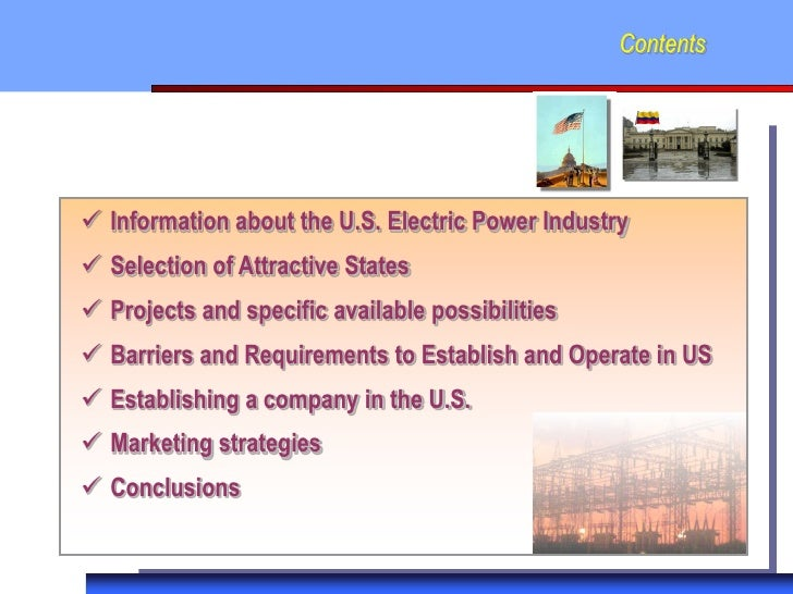 Contents Information about the U.S. Electric Power Industry Selection of Attractive States Projects and specific availa...