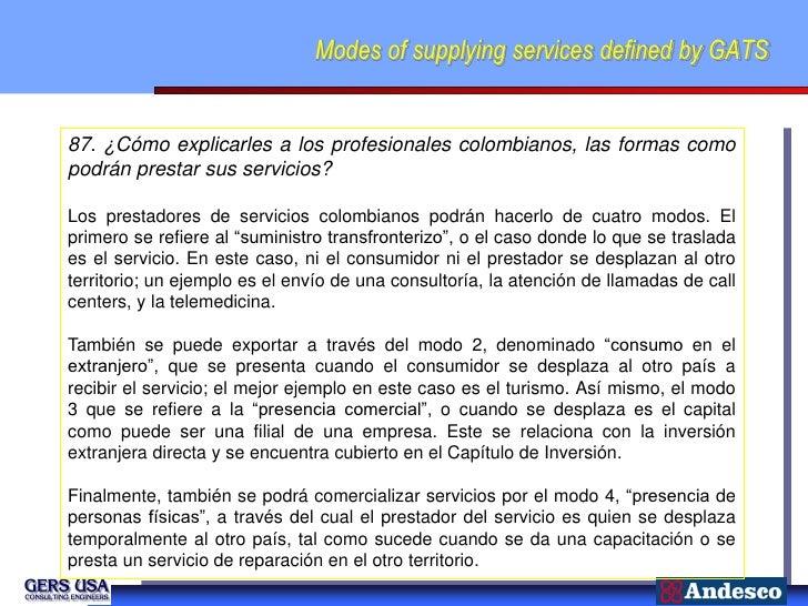 Modes of supplying services defined by GATS87. ¿Cómo explicarles a los profesionales colombianos, las formas comopodrán pr...
