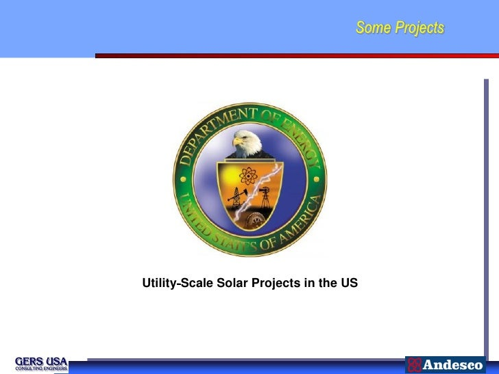 Some ProjectsUtility‐Scale Solar Projects in the US