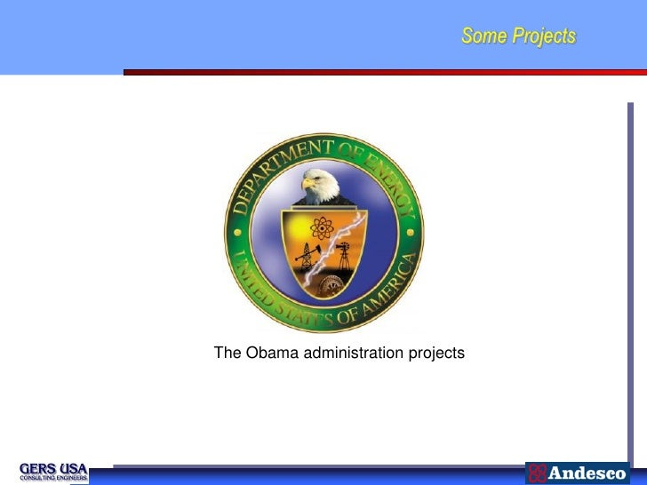 Some ProjectsThe Obama administration projects