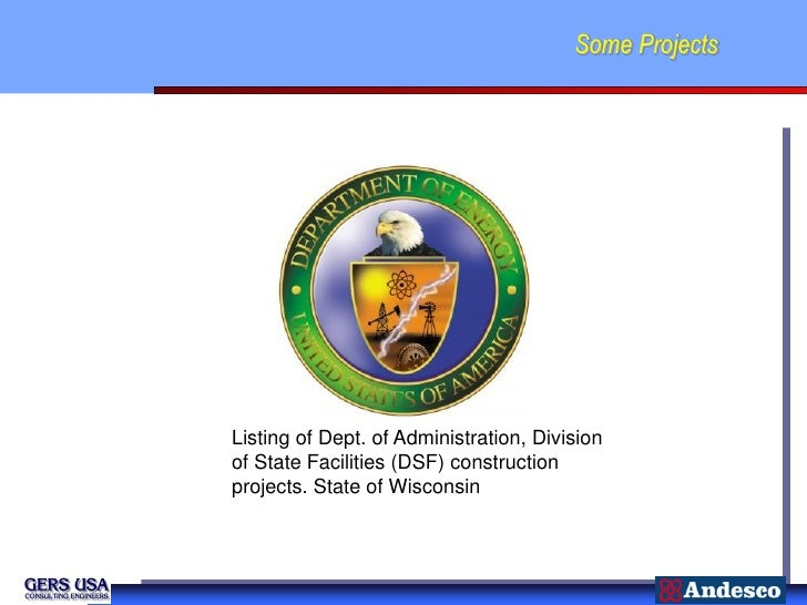 Some ProjectsListing of Dept. of Administration, Divisionof State Facilities (DSF) constructionprojects. State of Wisconsin