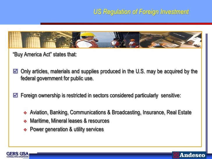 """US Regulation of Foreign Investment.    """"Buy America Act"""" states that:     Only articles, materials and supplies produced..."""