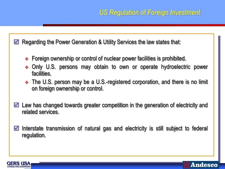 US Regulation of Foreign Investment Regarding the Power Generation & Utility Services the law states that:       Foreign...