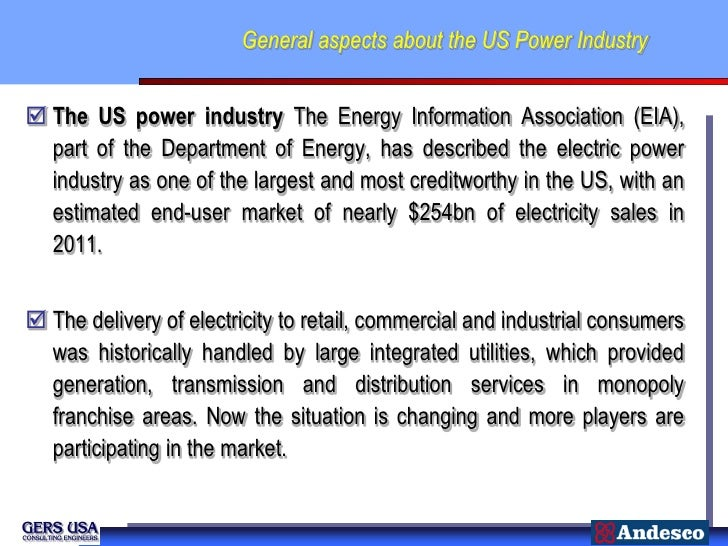 General aspects about the US Power Industry The US power industry The Energy Information Association (EIA),  part of the ...