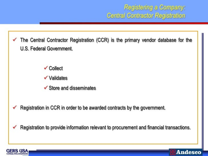 Registering a Company:                                               Central Contractor Registration The Central Contract...