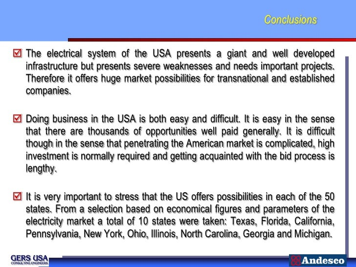 Conclusions The electrical system of the USA presents a giant and well developed  infrastructure but presents severe weak...
