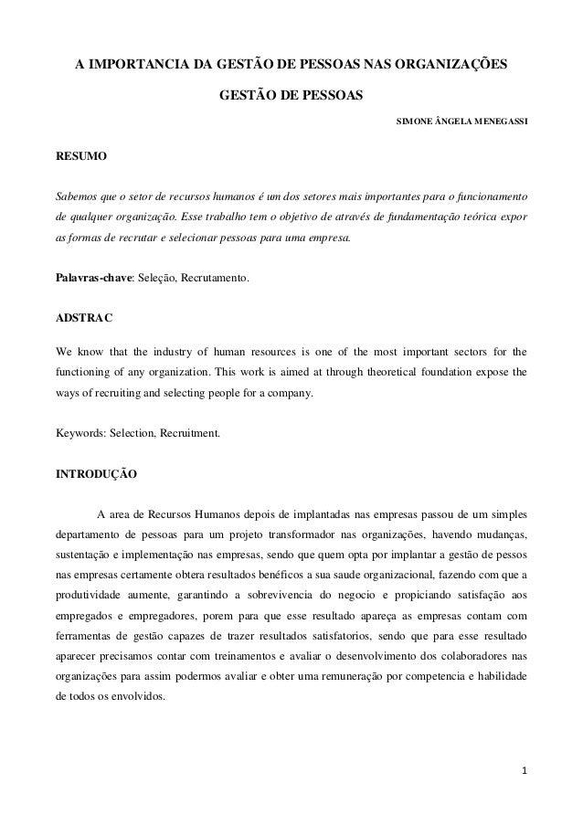 1 A IMPORTANCIA DA GESTÃO DE PESSOAS NAS ORGANIZAÇÕES GESTÃO DE PESSOAS SIMONE ÂNGELA MENEGASSI RESUMO Sabemos que o setor...