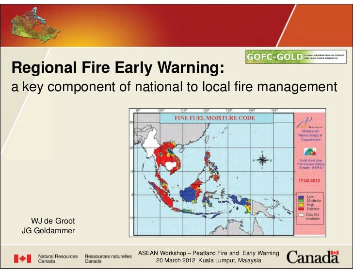 Regional Fire Early Warning:a key component of national to local fire management   WJ de Groot JG Goldammer               ...