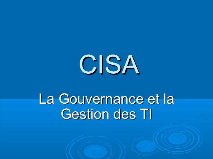 CISALa Gouvernance et la   Gestion des TI