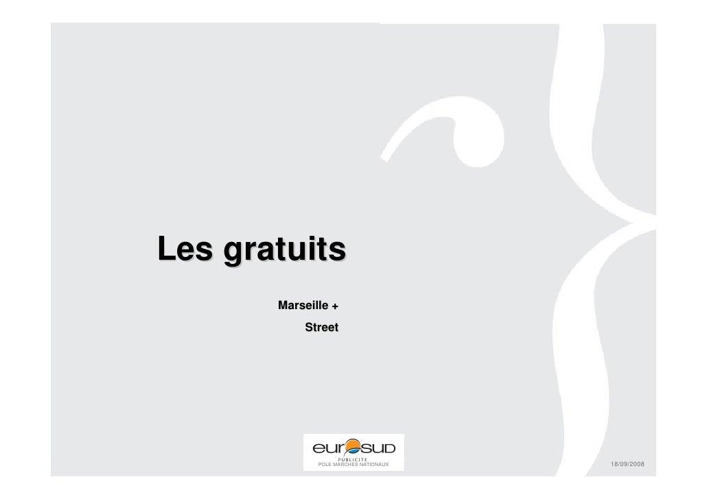 Les gratuits        Marseille +            Street                   POLE MARCHES NATIONAUX   18/09/2008