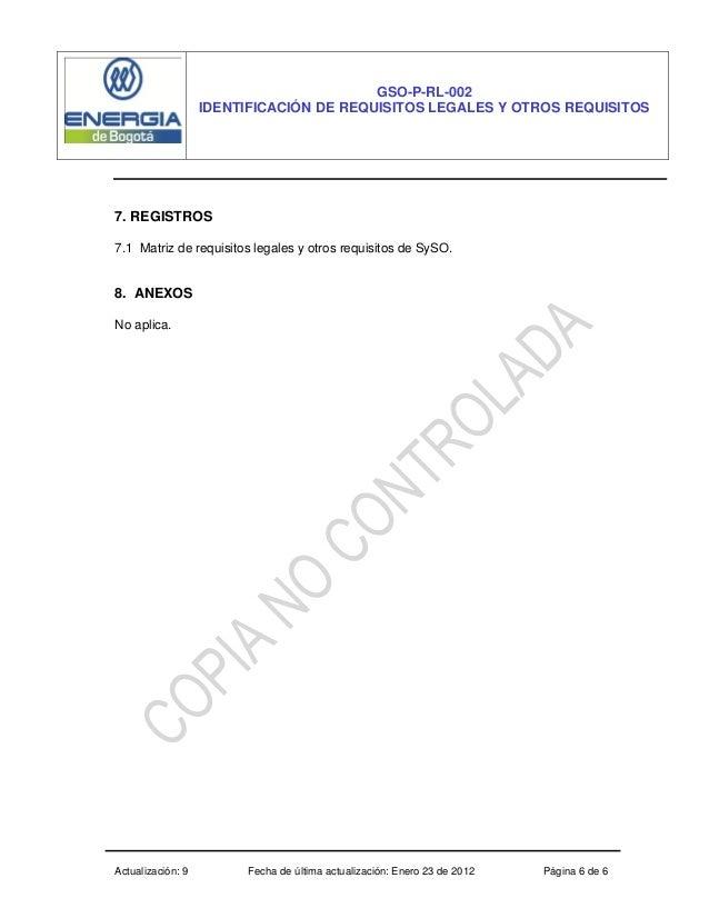 Actualización: 9 Fecha de última actualización: Enero 23 de 2012 Página 6 de 6 GSO-P-RL-002 IDENTIFICACIÓN DE REQUISITOS L...