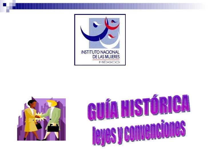 GUÍA HISTÓRICA leyes y convenciones