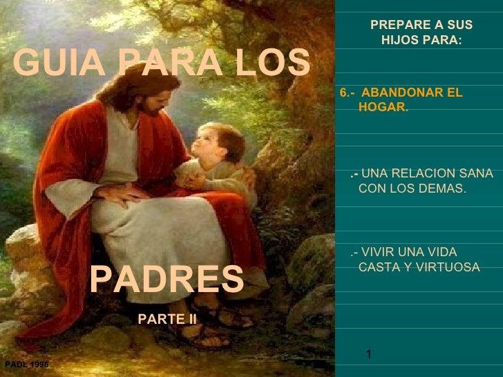 PREPARE A SUS                            HIJOS PARA: GUIA PARA LOS                        6.- ABANDONAR EL                ...