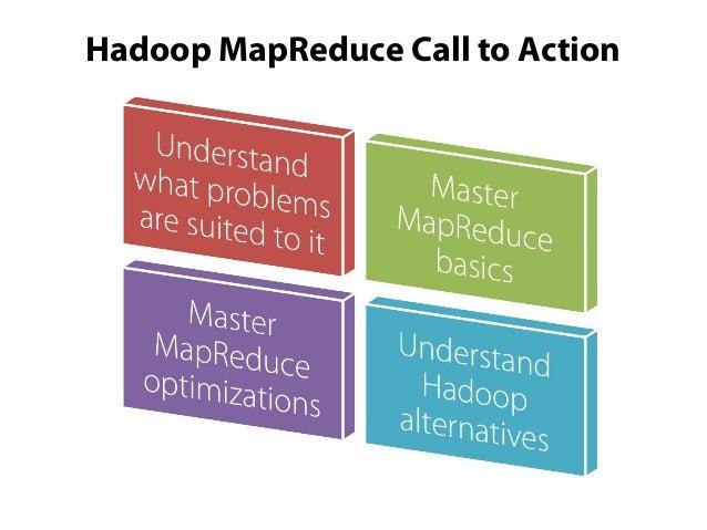 More MapReduce Developer Resources Based on the distribution – on premisesApacheMapReduce tutorial - http://hadoop.apac...
