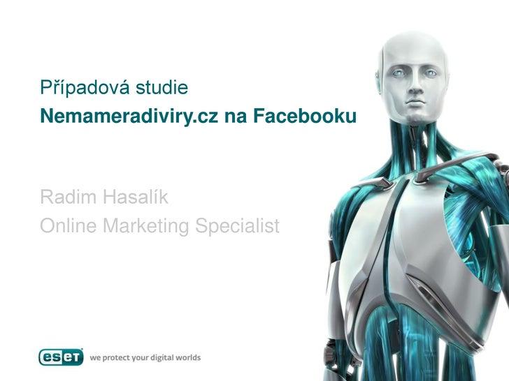 Případová studie Nemameradiviry.cz na Facebooku    Radim Hasalík Online Marketing Specialist