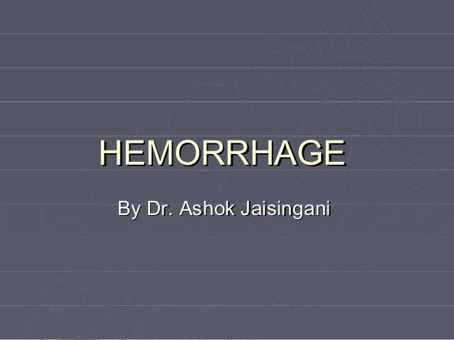 HEMORRHAGEBy Dr. Ashok Jaisingani