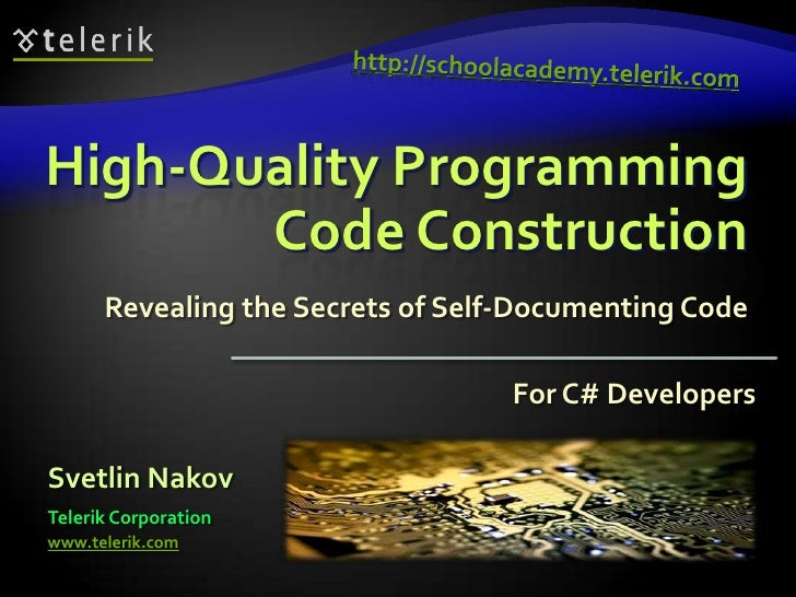 High-Quality Programming Code Construction<br />Revealing the Secrets of Self-Documenting Code<br />http://schoolacademy.t...