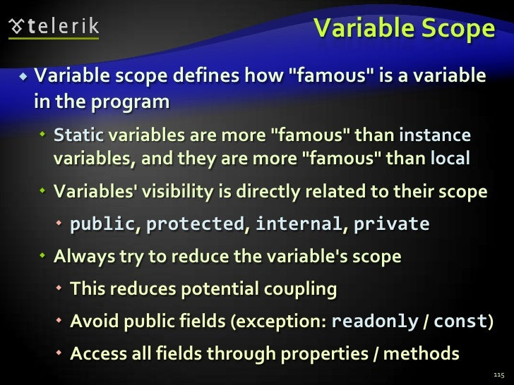 """Variable Scope<br />Variable scope defines how """"famous"""" is a variable in the program<br />Static variables are more """"famou..."""