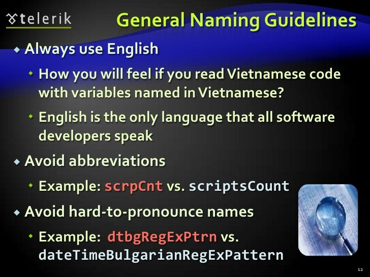 General Naming Guidelines<br />Always use English<br />How you will feel if you read Vietnamese code with variables named ...