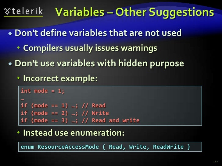 Variables – Other Suggestions<br />Don't define variables that are not used<br />Compilers usually issues warnings<br />Do...