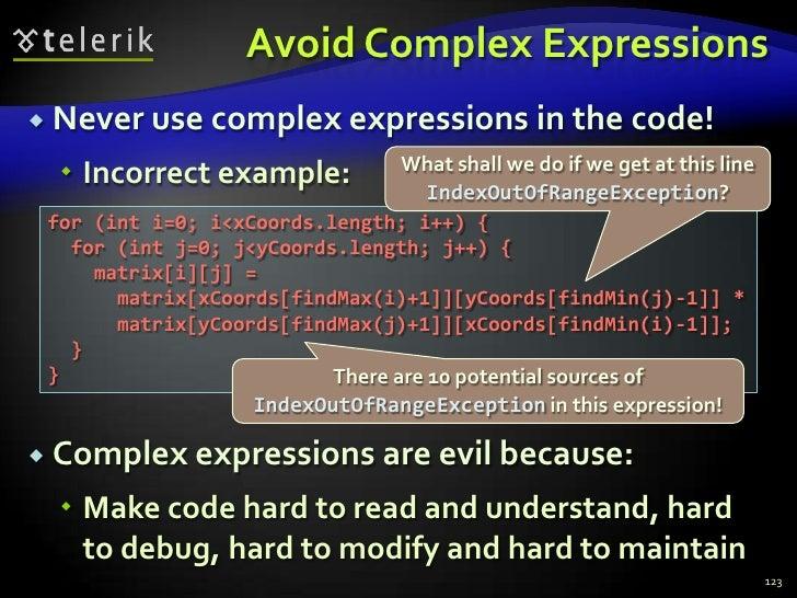 Avoid Complex Expressions<br />Never use complex expressions in the code!<br />Incorrect example:<br />Complex expressions...