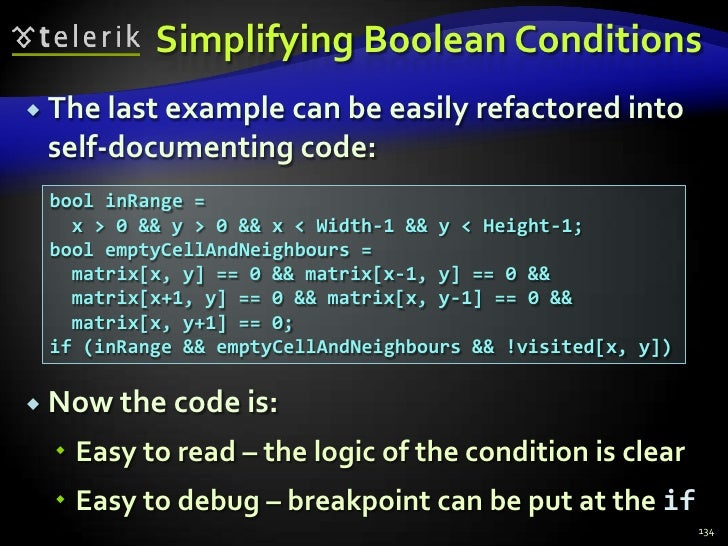 Simplifying Boolean Conditions<br />The last example can be easily refactored into self-documenting code:<br />Now the cod...
