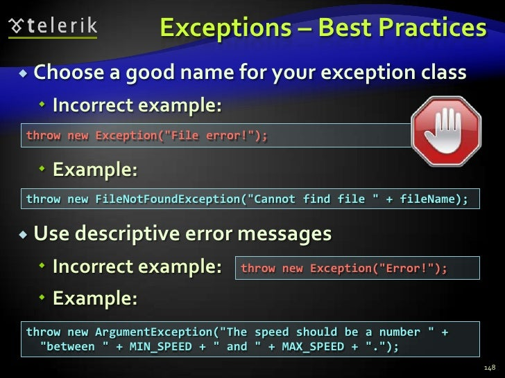 Exceptions – Best Practices<br />Choose a good name for your exception class<br />Incorrect example:<br />Example:<br />Us...
