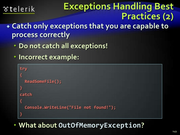 Exceptions Handling Best Practices (2)<br />Catch only exceptions that you are capable to process correctly<br />Do not ca...