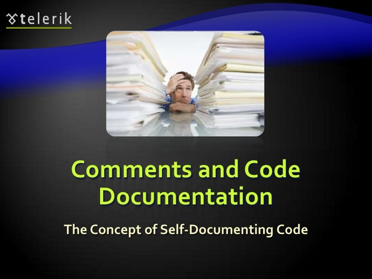 Comments and Code Documentation<br />The Concept of Self-Documenting Code<br />