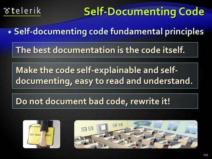 Self-Documenting Code<br />Self-documenting code fundamental principles<br />155<br />The best documentation is the code i...