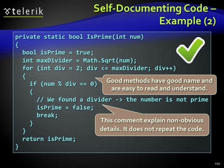 Self-Documenting Code –Example (2)<br />159<br />private static bool IsPrime(int num)<br />{<br />  bool isPrime = true;<b...