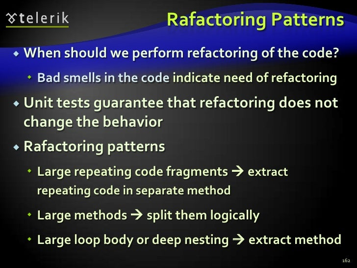 Rafactoring Patterns<br />When should we perform refactoring of the code?<br />Bad smells in the code indicate need of ref...