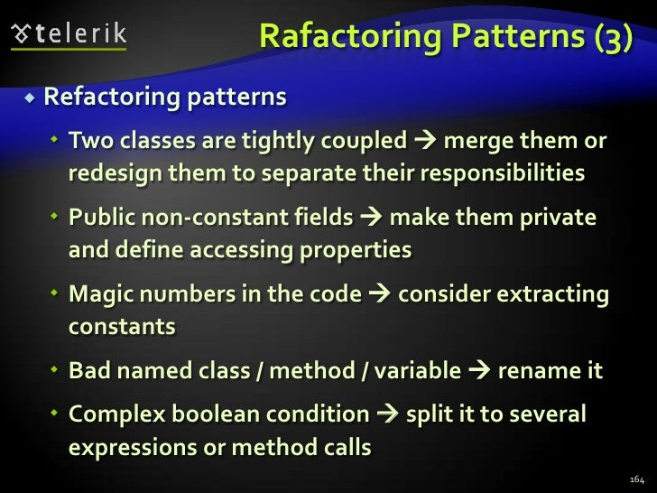 Rafactoring Patterns (3)<br />Refactoring patterns<br />Two classes are tightly coupled  merge them or redesign them to s...