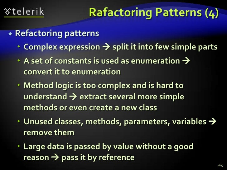 Rafactoring Patterns (4)<br />Refactoring patterns<br />Complex expression  split it into few simple parts<br />A set of ...