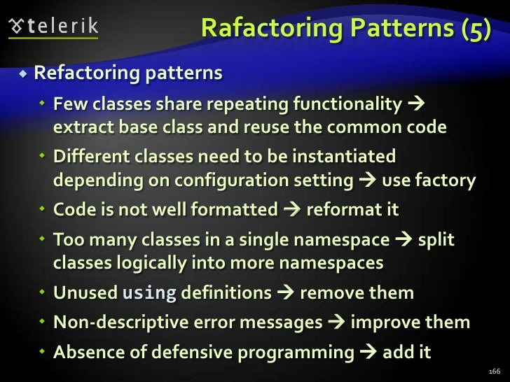 Rafactoring Patterns (5)<br />Refactoring patterns<br />Few classes share repeating functionality  extract base class and...