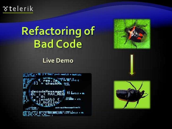 Refactoring of Bad Code<br />Live Demo<br />