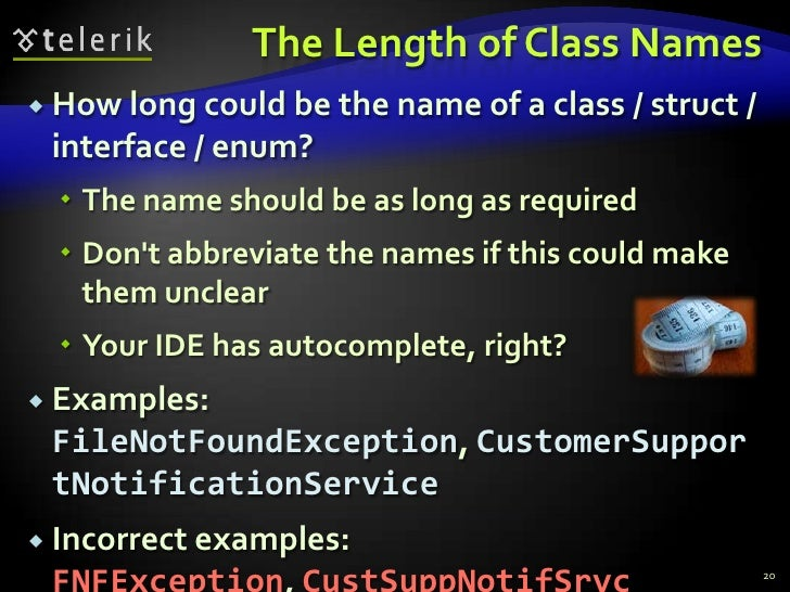 The Length of Class Names<br />How long could be the name of a class / struct / interface / enum?<br />The name should be ...