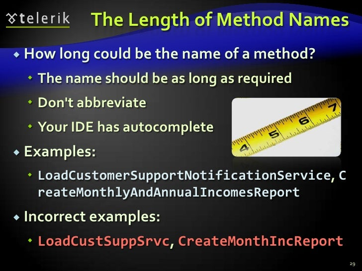 The Length of Method Names<br />How long could be the name of a method?<br />The name should be as long as required<br />D...