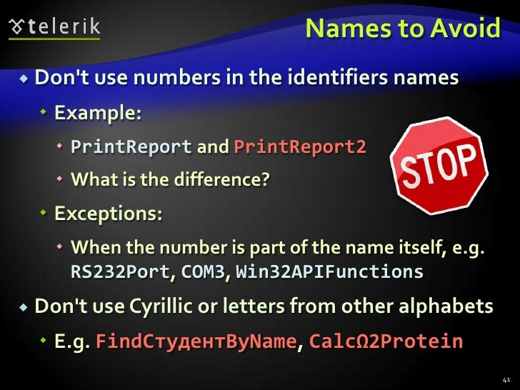 Names to Avoid<br />Don't use numbers in the identifiers names<br />Example: <br />PrintReport and PrintReport2<br />What ...