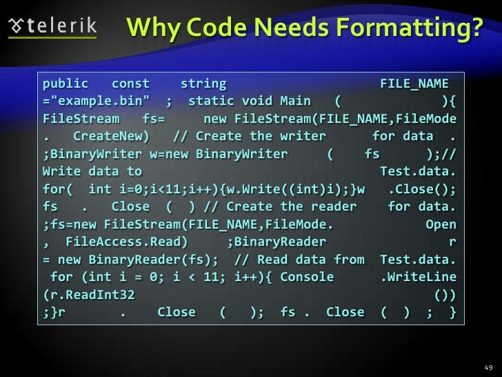"""Why Code Needs Formatting?<br />49<br />public   const    string                    FILE_NAME<br />=""""example.bin""""  ;  stat..."""