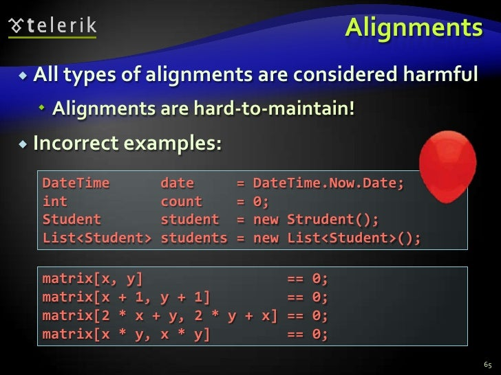 Alignments<br />All types of alignments are considered harmful<br />Alignments are hard-to-maintain!<br />Incorrect exampl...