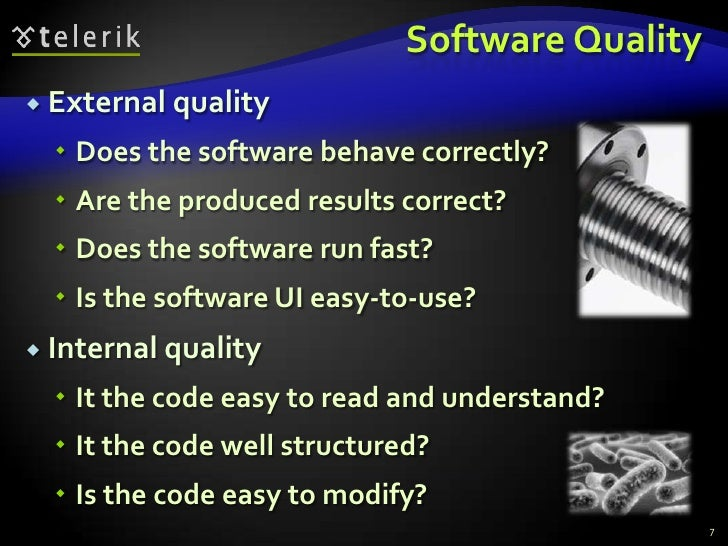 Software Quality<br />External quality<br />Does the software behave correctly?<br />Are the produced results correct?<br ...