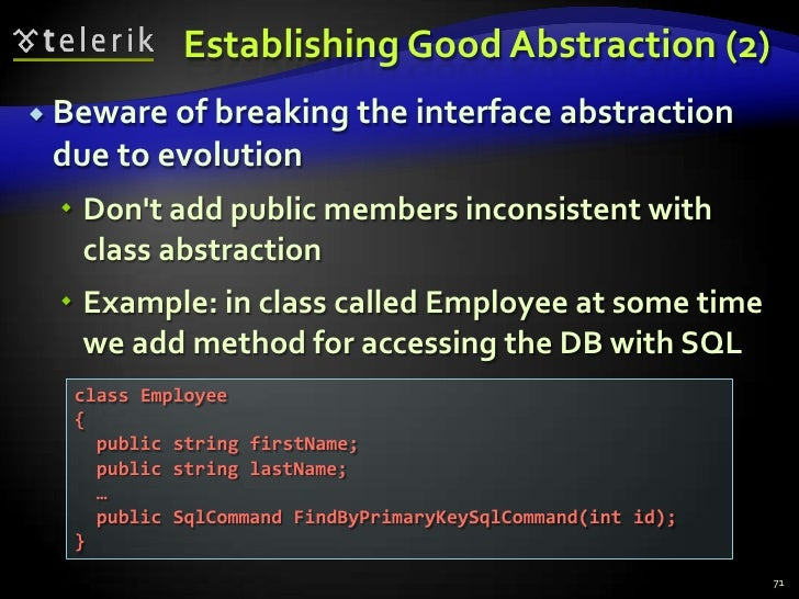 Establishing Good Abstraction (2)<br />Beware of breaking the interface abstraction due to evolution<br />Don't add public...