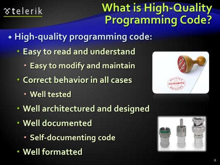What is High-Quality Programming Code?<br />High-quality programming code:<br />Easy to read and understand<br />Easy to m...