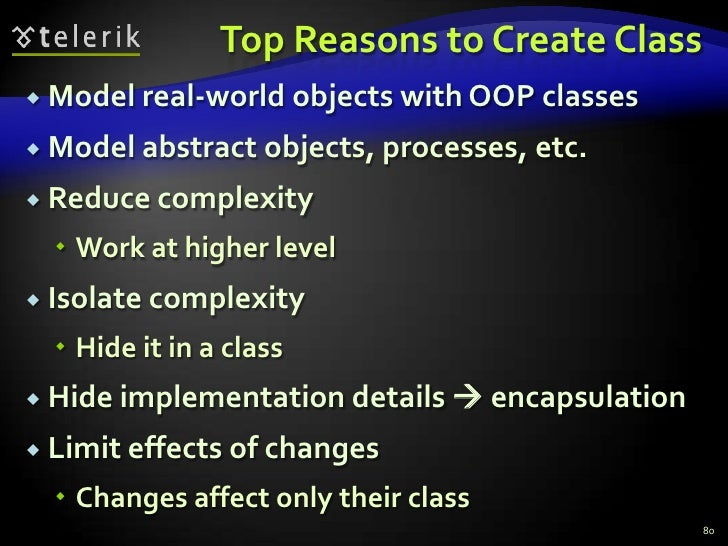 Top Reasons to Create Class<br />Model real-world objects with OOP classes<br />Model abstract objects, processes, etc.<br...