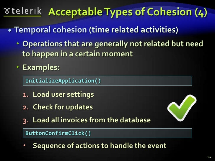 Acceptable Types of Cohesion (4)<br />Temporal cohesion (time related activities)<br />Operations that are generally not r...