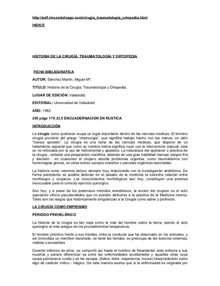 http://pdf.rincondelvago.com/cirugia_traumatologia_ortopedia.htmlINDICEHISTORIA DE LA CIRUGÍA, TRAUMATOLOGÍA Y ORTOPEDIAFI...