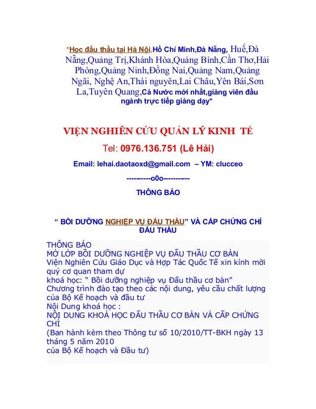 Huế,Đà     *Học đấu thầu tại Hà Nội,Hồ Chí Minh,Đà Nẵng,    Nẵng,Quảng Trị,Khánh Hòa,Quảng Bình,Cần Thơ,Hải      Phòng,Quả...